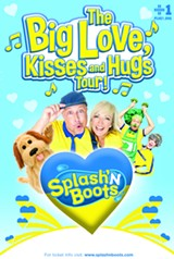 Treehouse Presents: Splash'N Boots LIVE – The Big Love, Kisses and Hugs Tour!
